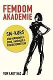 Femdom Akademie – SM Kurs für Herrinnen & Subs, Anfänger & Fortgeschrittene